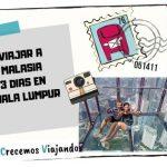 Viajar a Malasia | 3 días en Kuala Lumpur