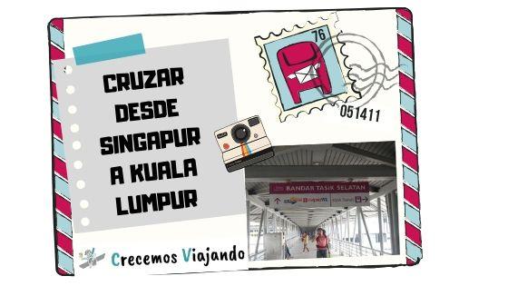 Cruzar desde Singapur a Kuala Lumpur (Barato)